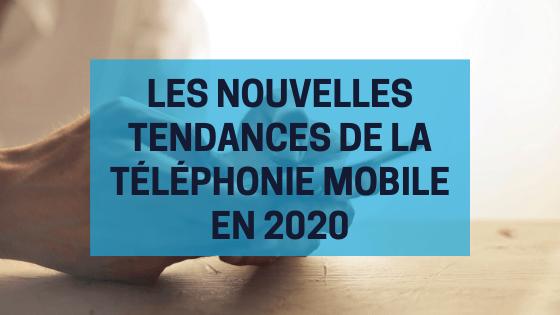 les nouvelles tendances mobile en 2020
